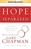 Hope for the Separated (1589269020) by Chapman, Gary D.