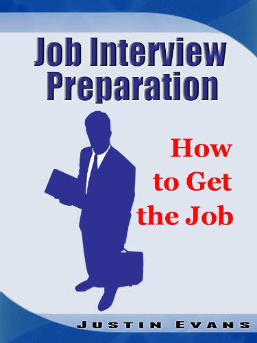 Job Interview Preparation: How to Get the Job