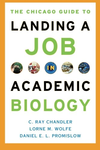 The Chicago Guide to Landing a Job in Academic Biology (Chicago Guides to Academic Life)