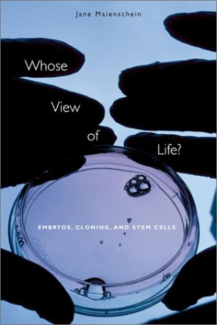 Whose View of Life?: Embryos, Cloning, and Stem Cells