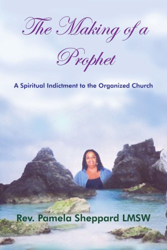 The Making of a Prophet: A Spiritual Indictment to the Organized Church