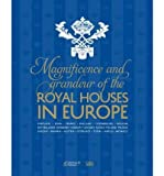 img - for [(The Magnificence and Grandeur of the Royal Houses in Europe )] [Author: Catherine Arminjon] [Mar-2012] book / textbook / text book