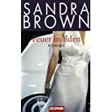 "Feuer in Eden: Romanvon ""Sandra Brown"""