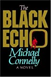 The Black Echo (Harry Bosch) (0316153613) by Connelly, Michael