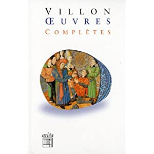 Oeuvres complètes : Le lais, Le testament, Poésies diverses, Jargon et Jobelin