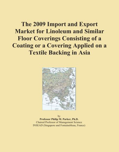 The 2009 Import and Export Market for Linoleum and Similar Floor Coverings Consisting of a Coating or a Covering Applied on a Textile Backing in Asia
