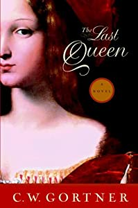 "Cover of ""The Last Queen: A Novel"""