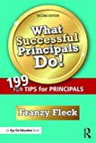 img - for What Successful Principals Do!: 199 Tips for Principals book / textbook / text book