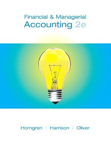 Financial & Managerial Accounting, Chapters 1-14 (2nd Edition) (Chapters 1-15) Second (2nd) Edition By Charles T. Horngren, Walter T. Harrison Jr., M. Suzanne Oliver