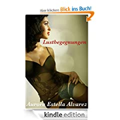 Erotikliteratur-Kindle-eBook: Lustbegegnungen [Kindle Edition]