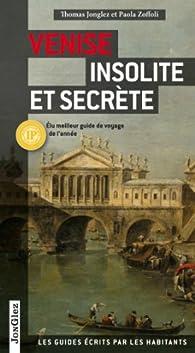 Venise insolite et secrète - Thomas Jonglez - Babelio