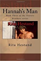 Hannah's Man: Book Three of the Travers Brothers series