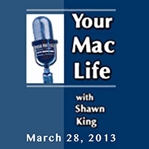 Your Mac Life, March 28, 2013 | [Shawn King]