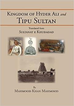 Kingdom of Hyder Ali and Tipu Sultan: Sultanat E Khudadad