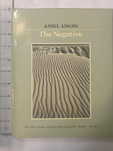 The Negative (The New Ansel Adams Photography Series, Book 2), Adams, Ansel; Baker, Robert