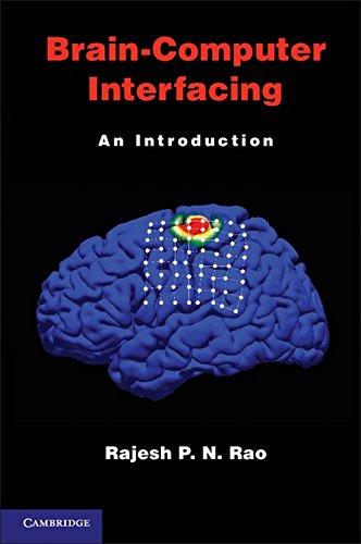 Brain-Computer Interfacing: An Introduction, by Rajesh P. N. Rao