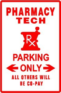 Pharmacy Tech Parking Drug Medical Rx Sign