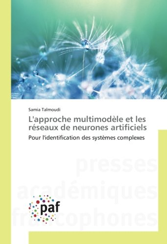 L'approche multimodèle et les réseaux de neurones artificiels: Pour l'identification des systèmes complexes