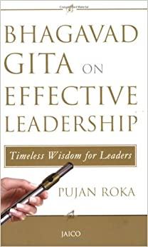 Bhagavad gita on effective leadership by pujan roka