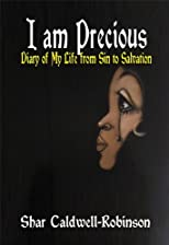 I Am Precious: Diary of My Life from Sin to Salvation