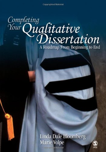 completing your qualitative dissertation a roadmap from beginning to end Completing your qualitative dissertation: a roadmap from beginning to end completing your qualitative dissertation: a roadmap doing your.