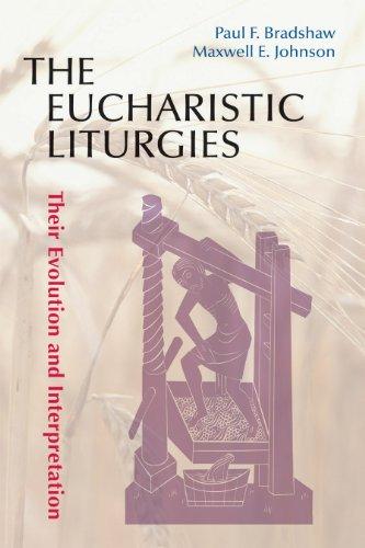 The Eucharistic Liturgies: Their Evolution and Interpretation (Pueblo Books)