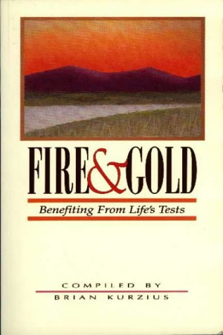 Fire and Gold: Benefitting from Life's Tests