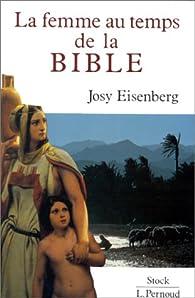 La femme au temps de la bible par Josy Eisenberg