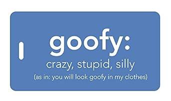 Luggage Tag - goofy: crazy, stupid, silly