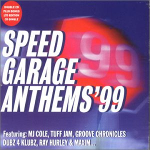 Speed garage anthems 99 by various artists for Speed garage gagny
