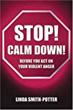 img - for Stop! Calm Down!: Before You Act on Your Violent Anger book / textbook / text book