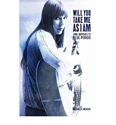 [ WILL YOU TAKE ME AS I AM JONI MITCHELL'S BLUE PERIOD ] By Mercer, Michelle ( AUTHOR ) Apr-2012[ Paperback ]