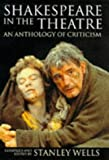 Shakespeare in the Theatre: An Anthology of Criticism (Oxford Shakespeare Topics)