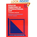 Title to Territory in International Law: A Temporal Analysis (Law, Social Change and Development)