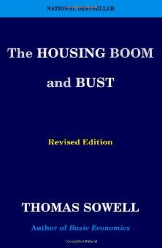 The Housing Boom and Bust: Revised Edition: Thomas Sowell: 9780465019861: Amazon.com: Books