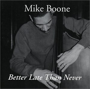 Better Late Than Never by Mike Boone