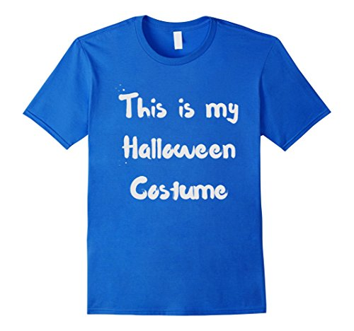 [Men's This Is My Halloween Costume T-Shirt, Halloween Shirt Large Royal Blue] (Classic Halloween Costumes 2016)