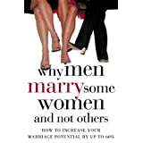 Why Men Marry Some Women and Not Others: How to Increase Your Marriage Potential by up to 60%by John T. Molloy