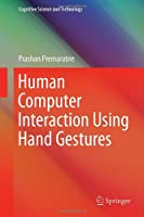 Human Computer Interaction Using Hand Gestures Front Cover