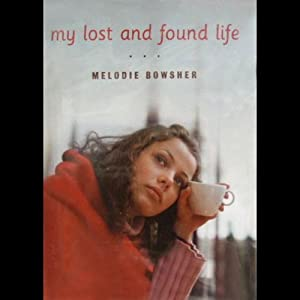 My Lost and Found Life | [Melodie Bowsher]