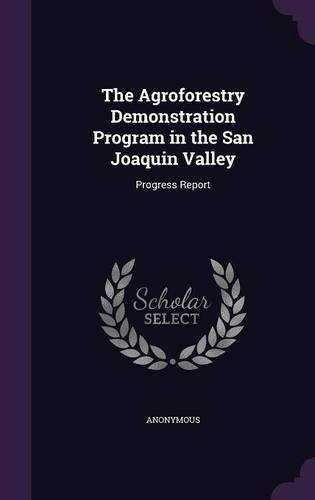 The Agroforestry Demonstration Program in the San Joaquin Valley: Progress Report