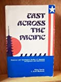 img - for East Across the Pacific: Historical and Sociological Studies of Japanese Immigration and Assimilation book / textbook / text book