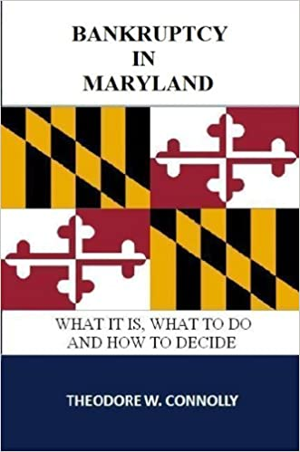 Bankruptcy in Maryland: What it is, What to Do, and How to Decide (What is Bankruptcy Book 21)