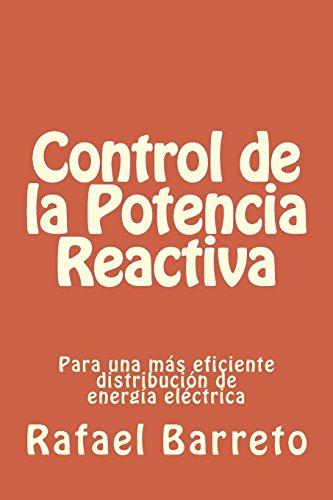 Control de la Potencia Reactiva: para una mas eficiente distribucion de energia electrica