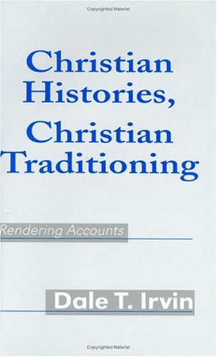 Christian Histories, Christian Traditioning: Rendering Accounts