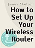 img - for How To Set Up Your Wireless Router book / textbook / text book