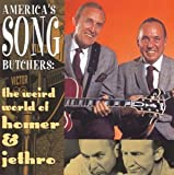 Americas Song Butchers: The Weird World Of Homer & Jethro
