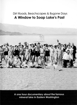 Dirt Roads, Beachscapes & Bygone Days: A Window to Soap Lake's Past