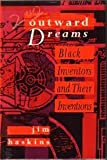 Outward dreams: Black inventors and their inventions (0153003715) by Haskins, James