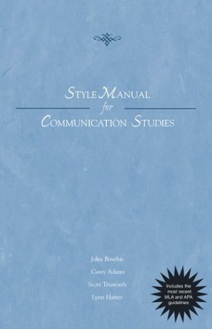 Style Manual for Communication Studies - Updated Printing with 2002 APA Guidelines, Bourhis, John; Adams, Carey; Titsworth, Scott; Harter, Lynn